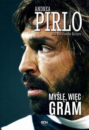 """""""Myślę, więc gram"""" Andrea Pirlo, Alessandro Alciato - recenzja"""