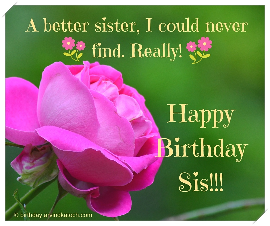 Beautiful Birthday Card for Sister A better sister I could never – A Beautiful Birthday Card