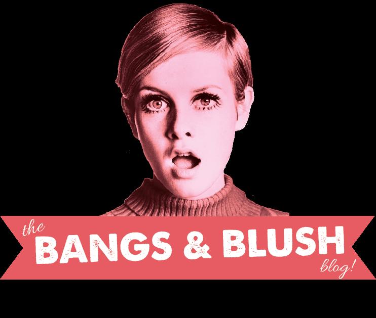 Bangs & Blush