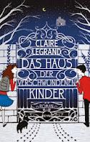 http://www.randomhouse.de/Buch/Das-Haus-der-verschwundenen-Kinder-Roman/Claire-Legrand/e395603.rhd