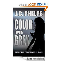 Color Me Grey (Book One of the Alexis Stanton Chronicles) by J.C. Phelps