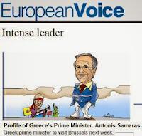 """ΚΛΆΜΑ...European Voice: """"Αντώνης Σαμαράς ο δυναμικός, μαχητικός, ιδεολόγος ηγέτης.."""""""