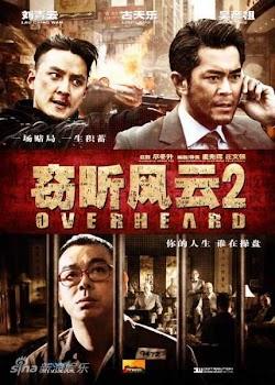 Thiết Thính Phong Vân 2 - Overheard 2 (2011) Poster