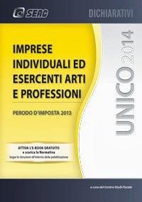 Unico 2014: Imprese Individuali ed Esercenti Arti e Professioni. Periodo d'imposta 2013