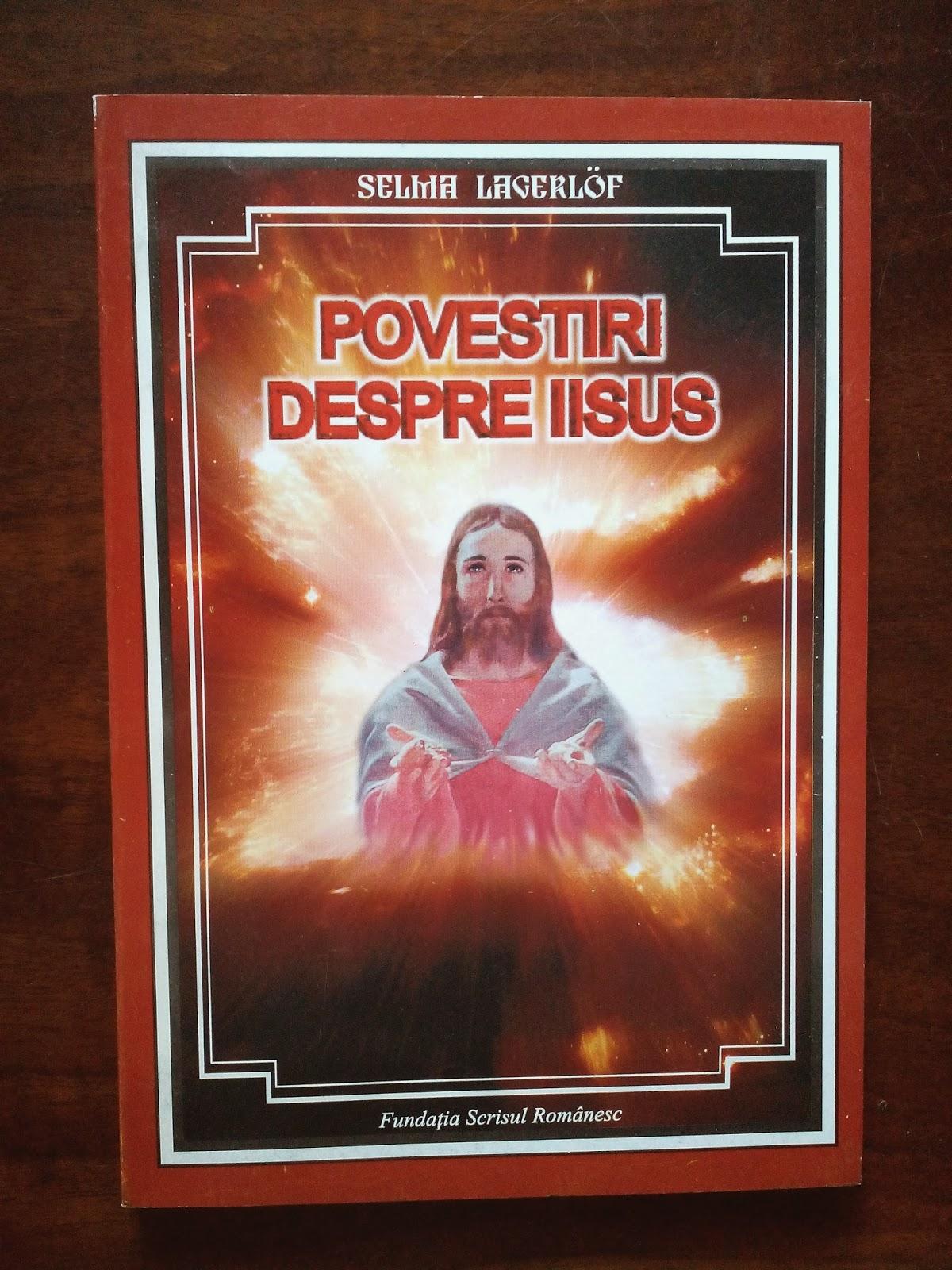 Fundatia Scrisul Romanesc - Selma Lacerlof - Povestiri despre Iisus