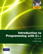 [Image: Introduction to Programming with C++ / Second Edition / Y. Daniel Liang / Pearson International