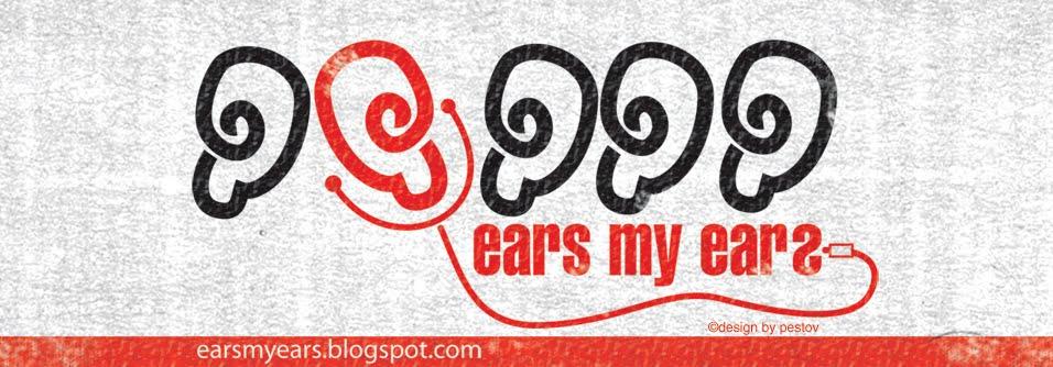 Ears My Ears