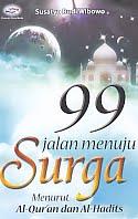 ajibayustore  Judul Buku : 99 Jalan Menuju Surga Menurut Al-Qur'an dan Al-Hadits Pengarang : Susatyo Budi Wibowo Penerbit : Gava Media