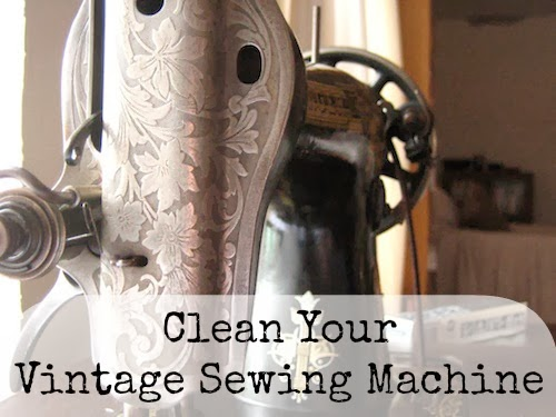 Clean your vintage sewing machine - our handmade home