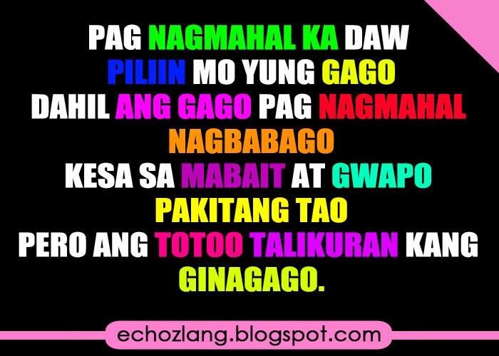 Pag nagmqhal ka piliin mo ang gago, dahil ang gago pag nagmahal nagbabago