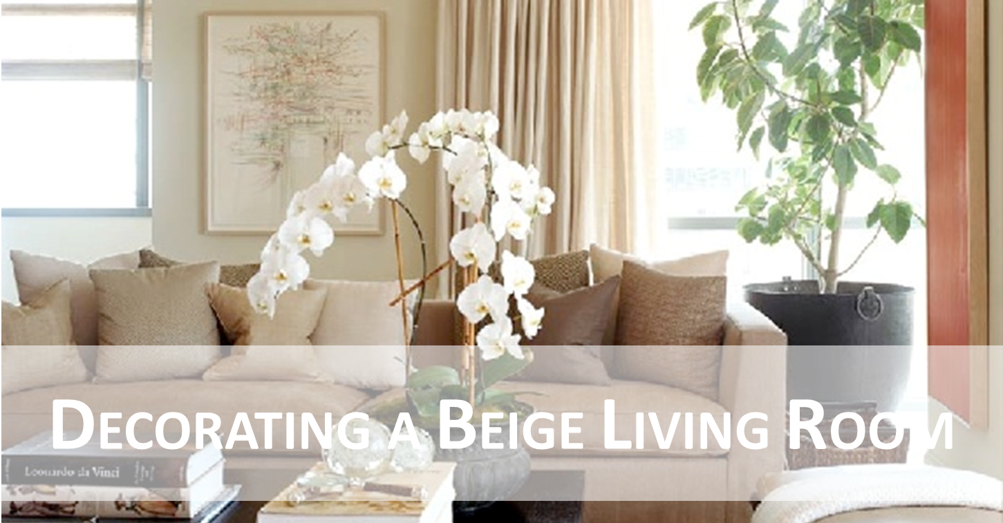 Cup Half Full: Decorating a Beige Living Room