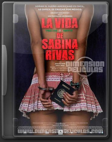 La vida precoz y breve de Sabina Rivas (DVDRip Español Latino) (2013)