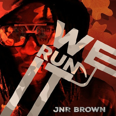 [feature] Jnr Brown - We Run It