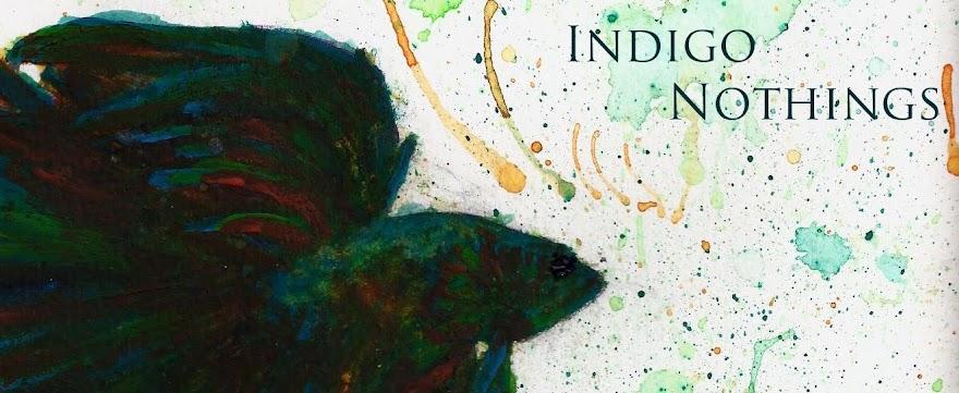 Indigo Nothings