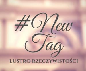 #New Tag, czyli moja 5 Wspaniałych i goście