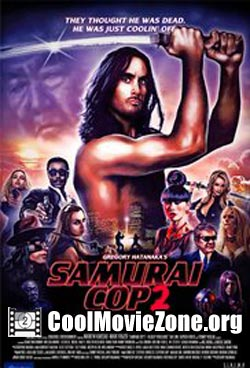 Samurai Cop 2: Deadly Vengeance (2015)