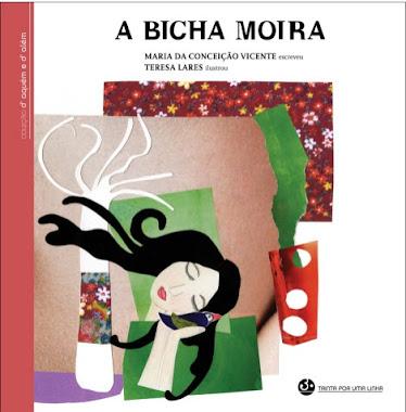 """""""A Bicha Moira"""""""