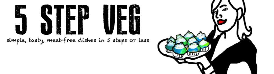 5 Step Veg