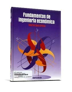 Fundamentos de Ingeniería Económica, 4ta Edición – Gabriel Baca Urbina