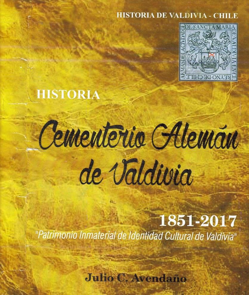 """Publicación & Lanzamiento """"Historia Cementerio Alemán de Valdivia 1851-2017"""". Julio C. Avendaño"""