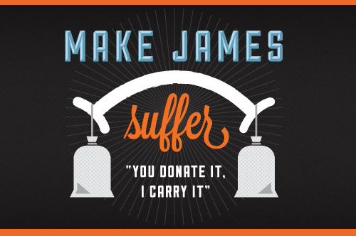 "Make James Suffer. ""You donate it, I carry it."""