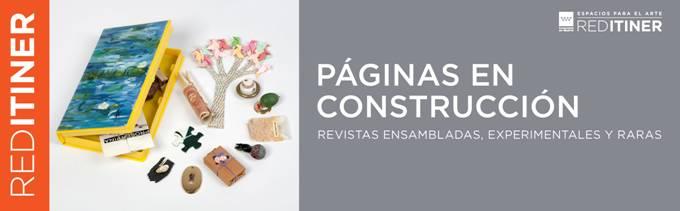 Páginas en construcción. Revistas ensambladas, experimentales y raras