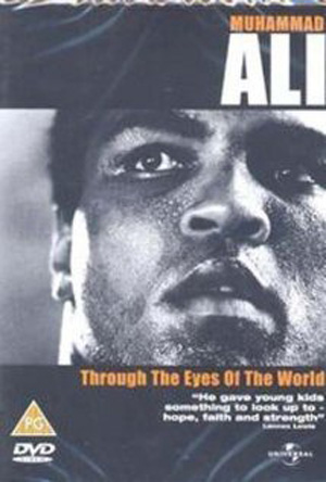 Muhammad Ali Through the Eyes of the World (2001)