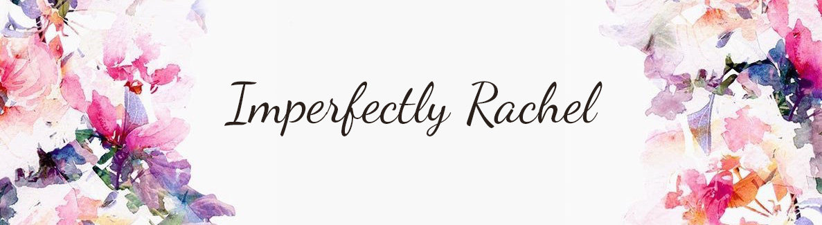 Imperfectly Rachel