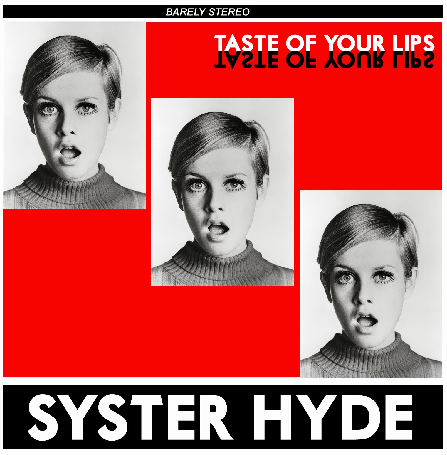 "SYSTER HYDE : ""Taste of your lips"""