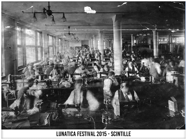 Scintille - Filanda di Forno - Lunatica Festival 015 - Triangle Factory