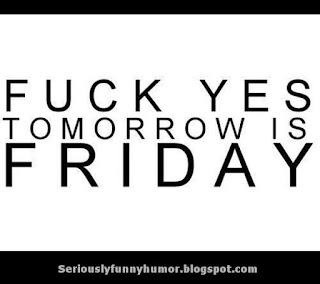 Fuck yes, tomorrow is Friday photo