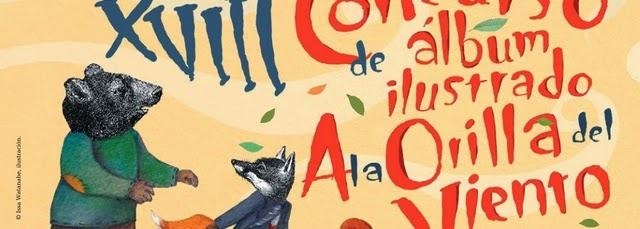 http://fcechile.cl/concurso/convocatorias-concurso-de-album-ilustrado-a-la-orilla-del-viento-2/
