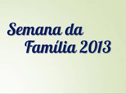 Papa Francisco envia mensagem e benção aos participantes da Semana Nacional da Família 2013