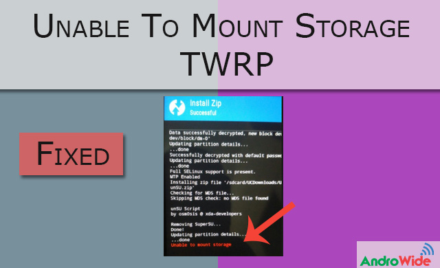 Fixed : Unable To Mount Storage issue on TWRP, Internal Storage 0 MB