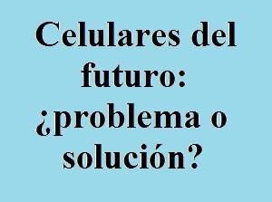 Tecnología, Celulares, Futuro, Comunicarse