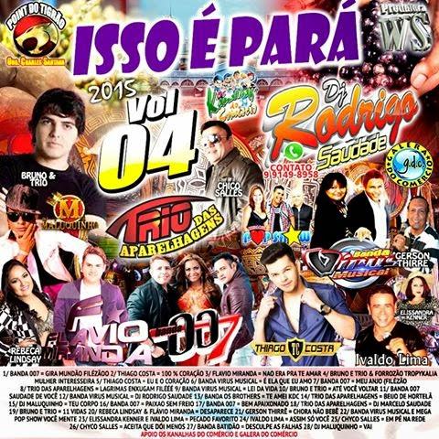 CD ISSO É PARÁ VOL.04 DJ RODRIGO SAUDADE 31/03/2015