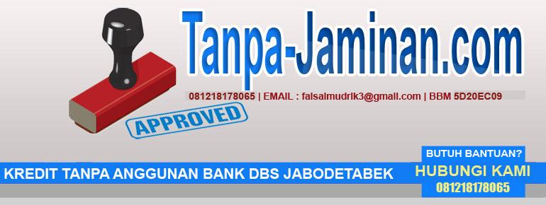 Pinjaman Tanpa Jaminan KTA Kredit Tanpa Agunan KTA Bank DBS