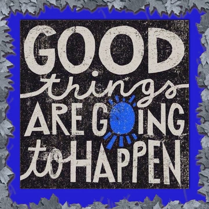 Good things are going to happen 8 images blogspot com
