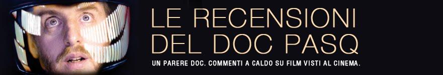 Le recensioni del Doc PasQ