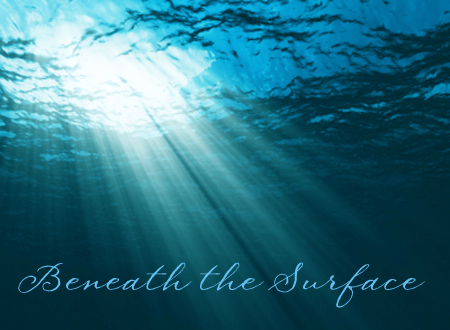Beneath the Surface!