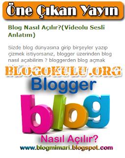Blogger Öne Çıkan Yayın Gadeti Ekleme