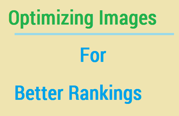 Optimizing images For Better Search Engine Rankings