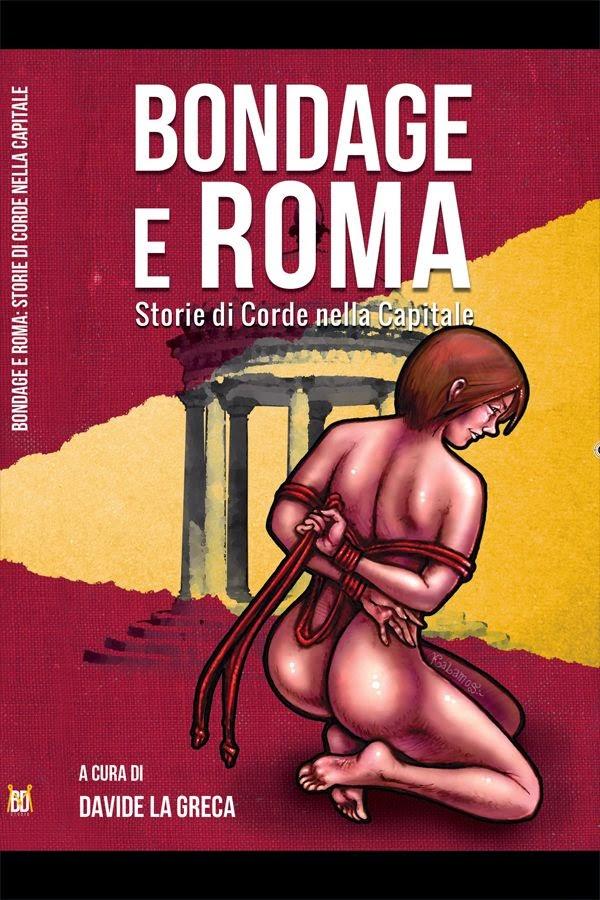 Libro: Bondage e Roma - Storie di Corda nella Capitale