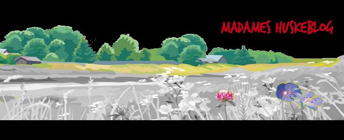Madames huskeblog