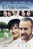 """Filme """"E a Vida Continua…"""""""