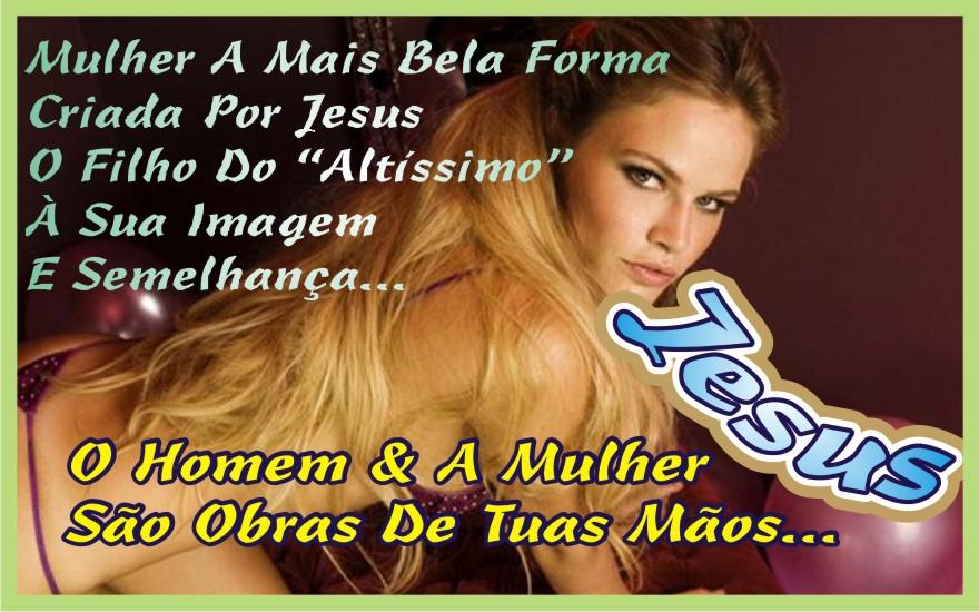 A Mulher É Obra das Tuas Mãos Oh Senhor!