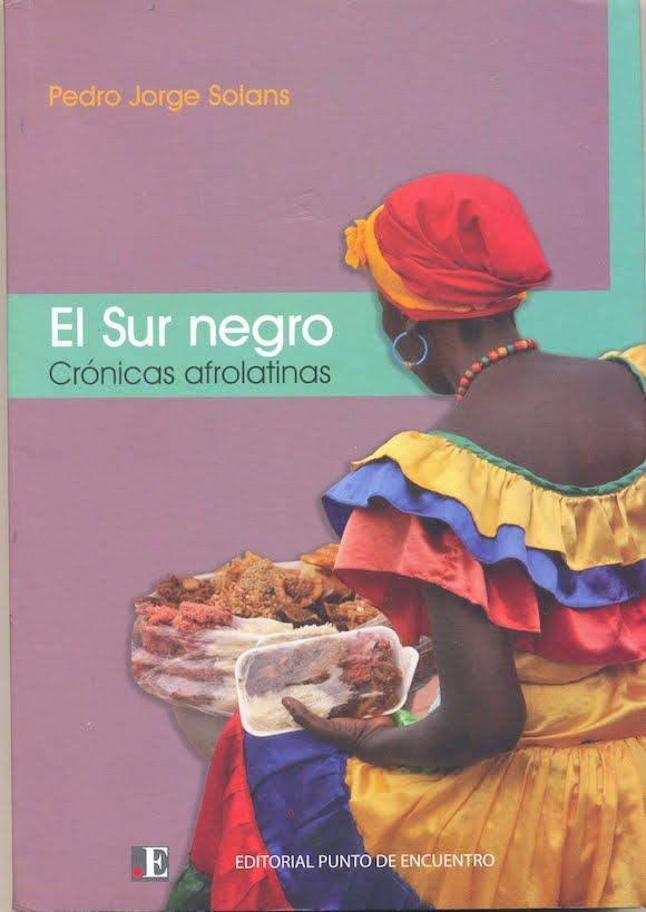 El sur negro-Crónicas afrolatinas