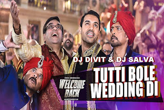 Tutti-Bole-Wedding-Di-Welcome-Back-DJ-DIVIT-DJ-SALVA-download-mp3-dj-remix-latest-2015-2016-indiandjremix-indian-dj-remix