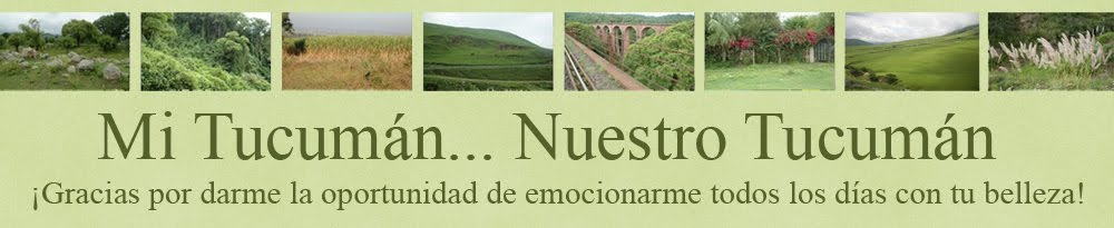 Mi Tucumán...Nuestro Tucumán