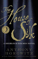 The House of Silk Sherlock Holmes Anthony Horowitz pastiche review recap plot summary spoilers blog